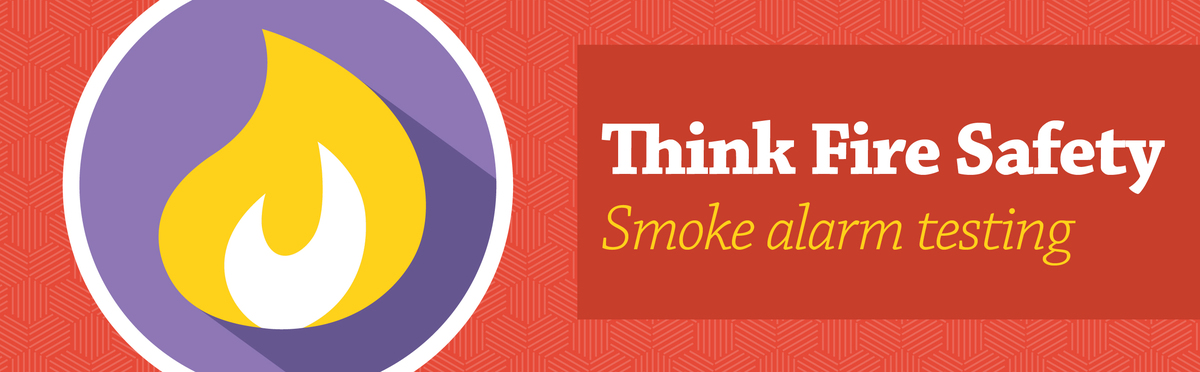 Banner image related to 'Think Fire Safety: Smoke alarm testing'