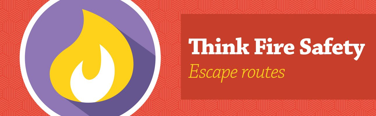 Banner image related to 'Think Fire Safety: Escape routes'